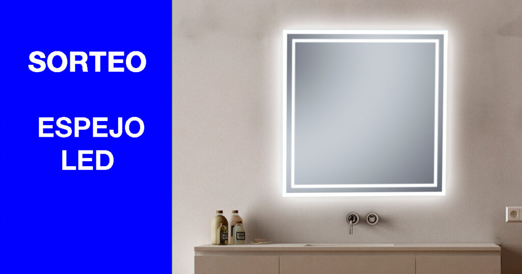 Sorteo espejo luz led 1 Espejo luz LED